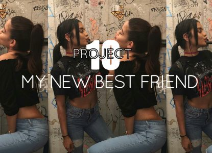 PROJECT 10 MY NEW BEST FEIEND